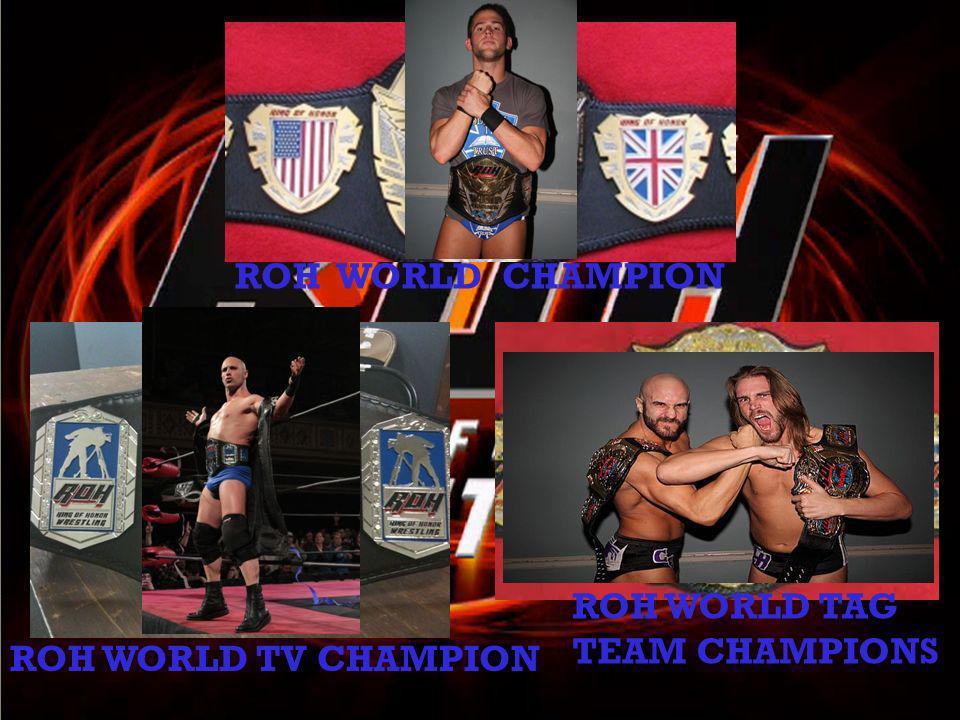 ROH WORLD CHAMPION ROH WORLD TV CHAMPION ROH WORLD TAG TEAM CHAMPIONS