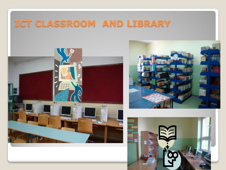 ICT CLASSROOM AND LIBRARY