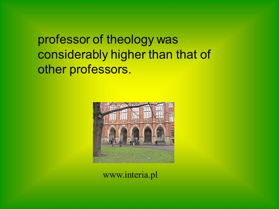 Similarly, a university professor s career started at the arts faculty and could be crowned with a professorship in theology.