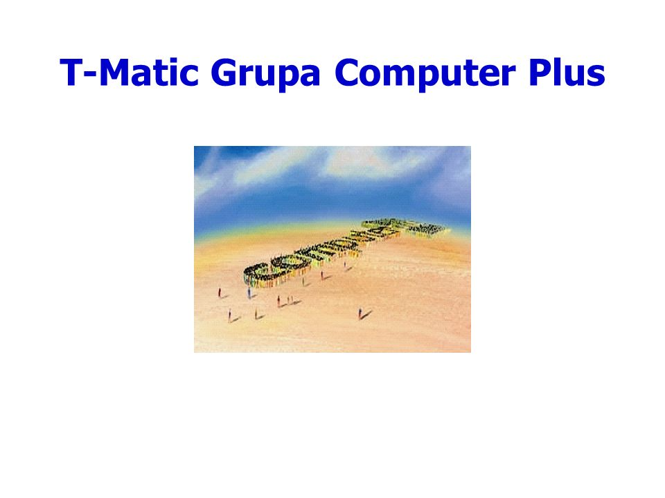 T-Matic Grupa Computer Plus