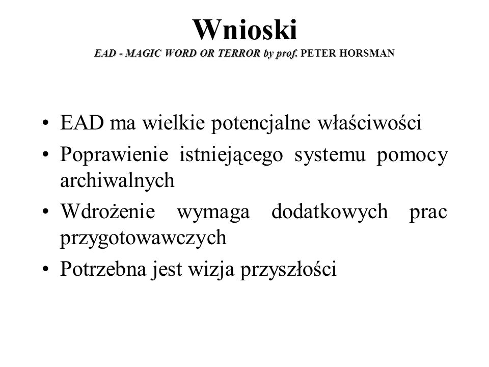 EAD - MAGIC WORD OR TERROR by prof. Wnioski EAD - MAGIC WORD OR TERROR by prof.