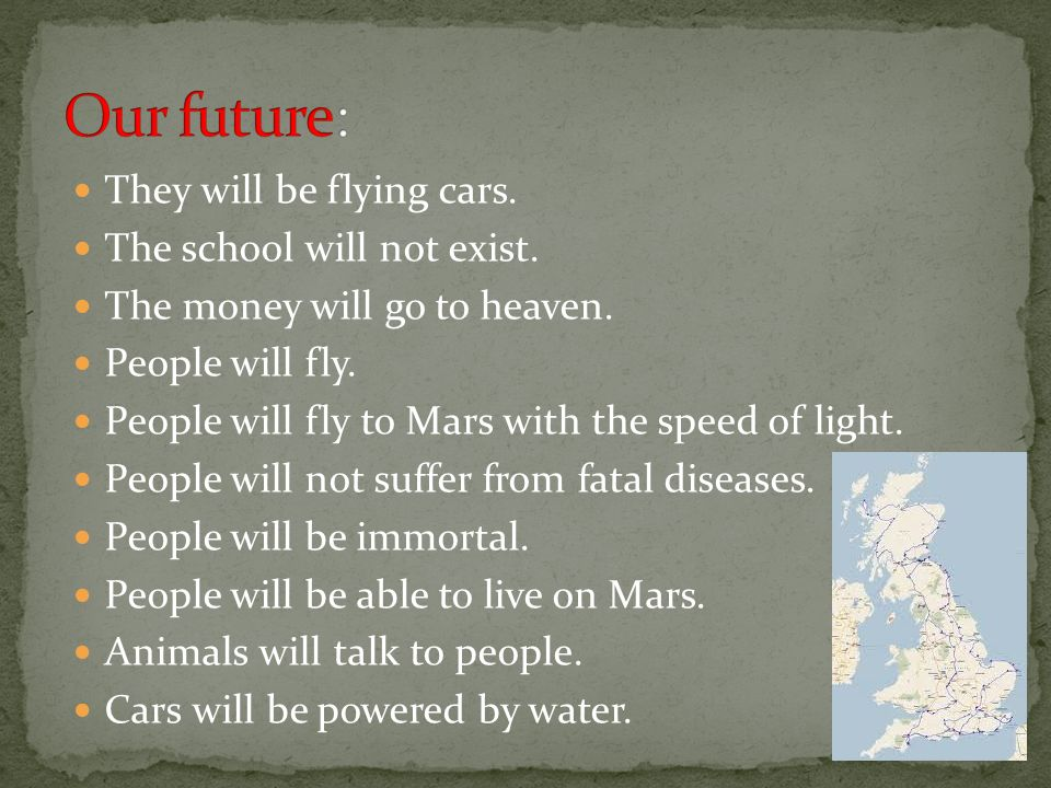They will be flying cars. The school will not exist.