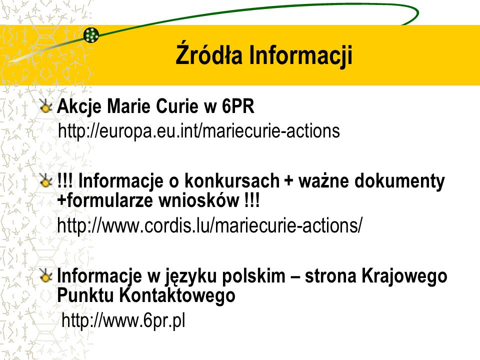 Akcje Marie Curie w 6PR http://europa.eu.int/mariecurie-actions !!.