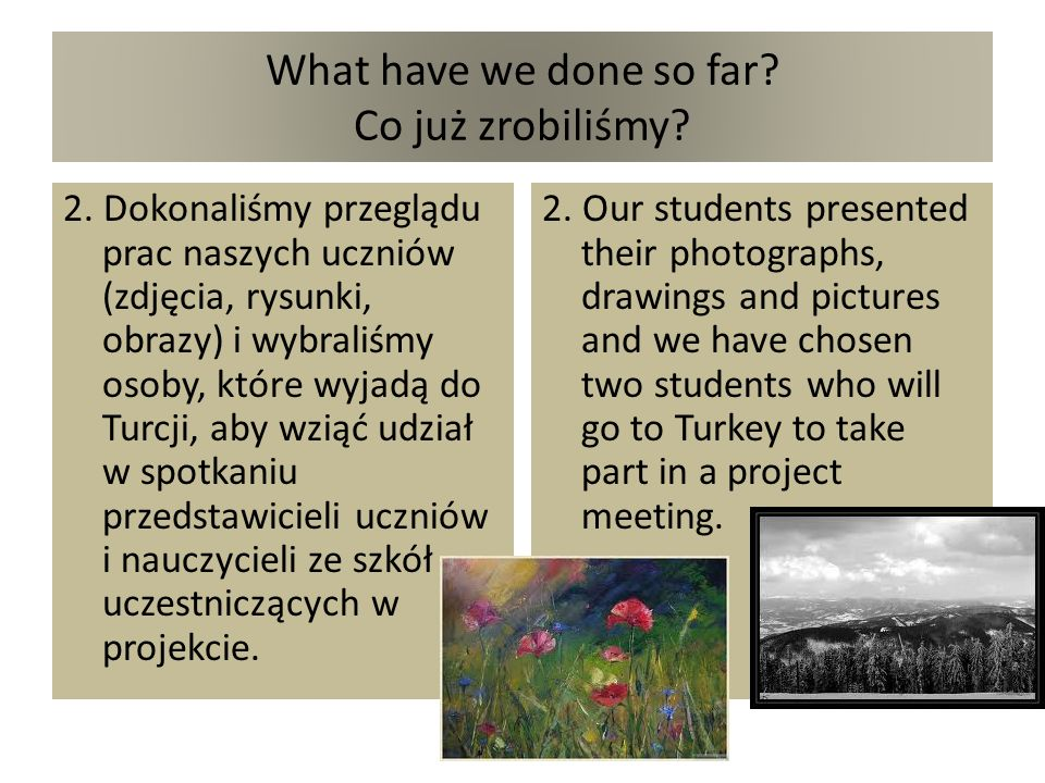 What have we done so far. Co już zrobiliśmy. 2.