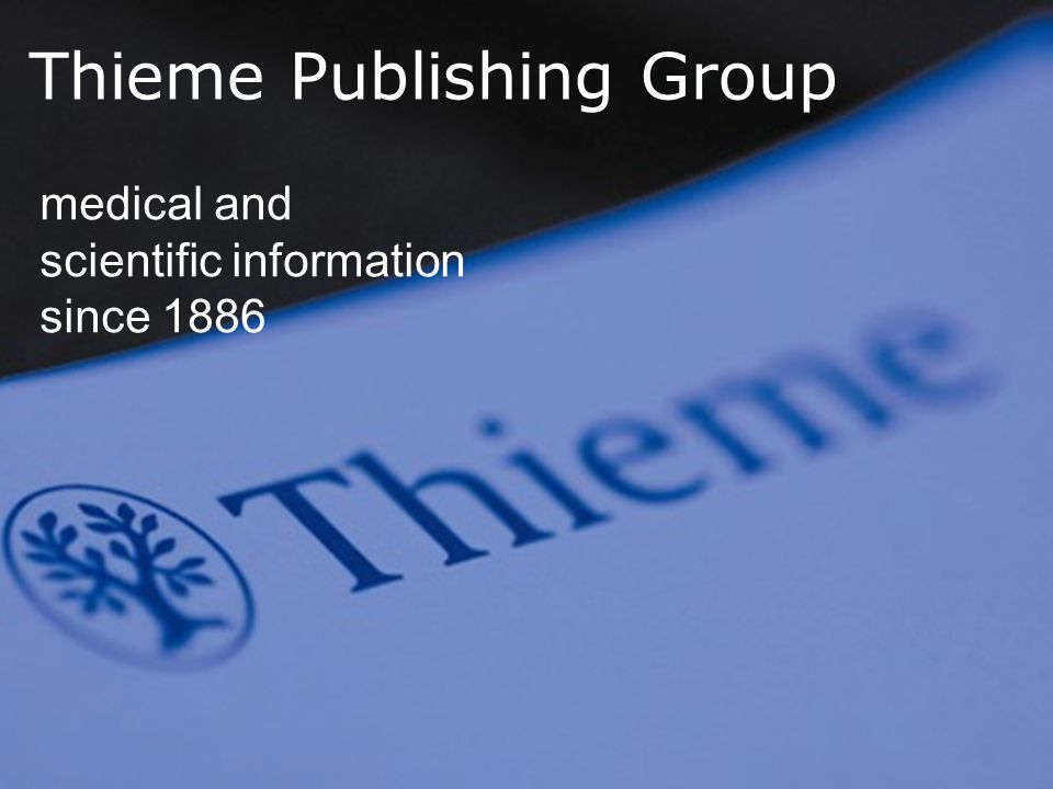 Thieme Publishing Group medical and scientific information since 1886