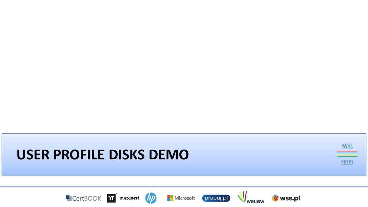USER PROFILE DISKS DEMO