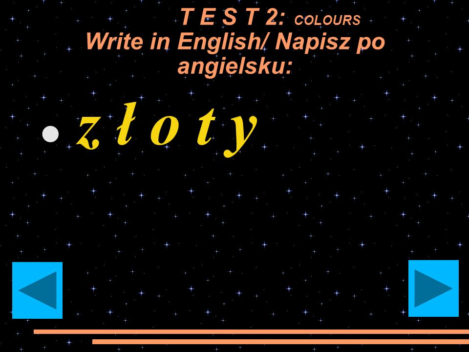 T E S T 2: COLOURS Write in English/ Napisz po angielsku: s r e b r n y