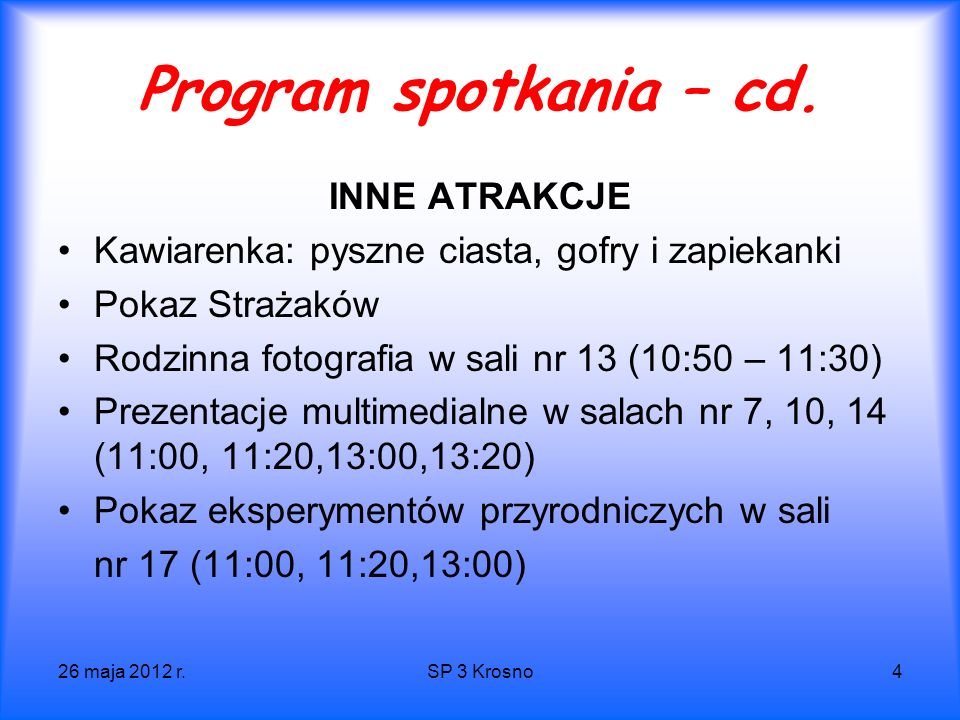 26 maja 2012 r.SP 3 Krosno4 Program spotkania – cd.